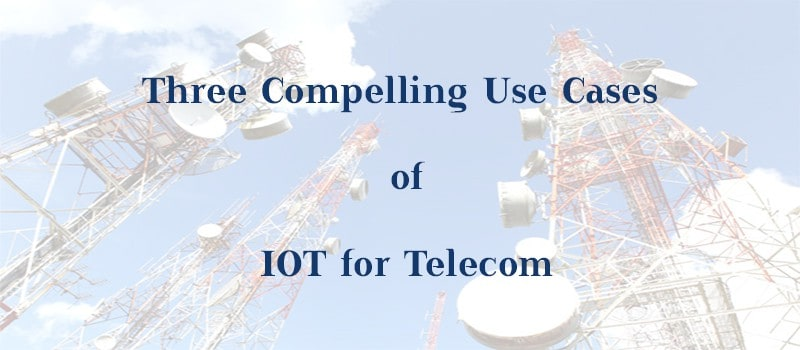 Iot for Telecom