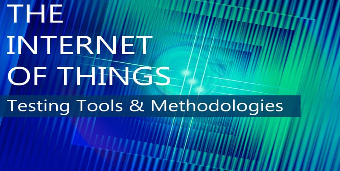 IoT Testing Tools & Methodologies